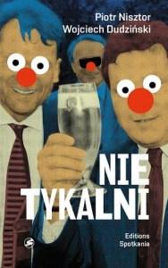 Nietykalni - Kulisy Polskich Prywatyzacji (autorzy: Nisztor, Dudziński)