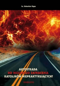 Autostrada do wiecznego zatracenia katolików niepraktykujących